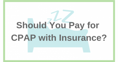 Should You Pay for CPAP with Insurance?